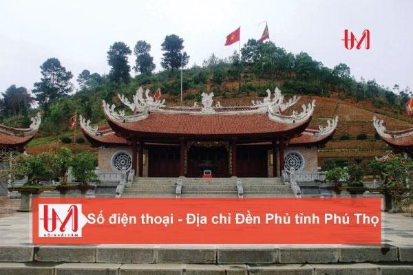 Điện thoại - Địa chỉ các Đền Phủ tỉnh Phú Thọ